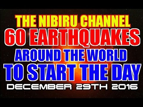 60 EARTHQUAKES TO BEGIN THE DAY OF DECEMBER 29th, 2016