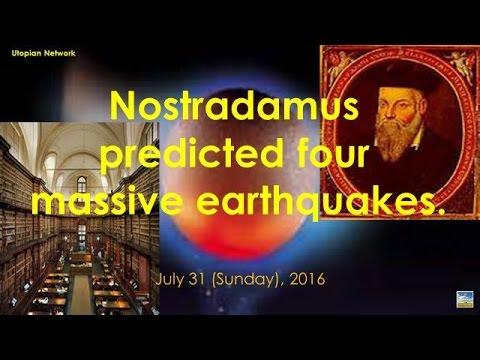 Nostradamus predicted four massive earthquakes.