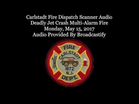 Carlstadt Fire Dispatch Scanner Audio Deadly Jet Crash Multi-Alarm Fire