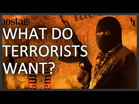 What do terrorists want?