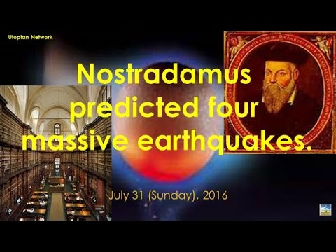 Nostradamus predicted four massive earthquakes.