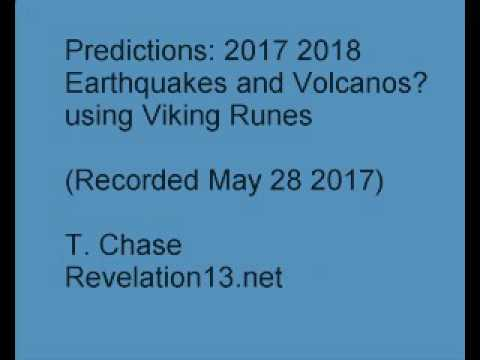 Predictions: 2017 2018 Earthquakes and Volcanos?  Using Viking Runes.