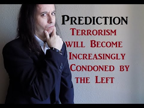 Terrorism will Become Increasingly Condoned by the Left