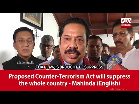 Proposed Counter-Terrorism Act will suppress the whole country – Mahinda (English)